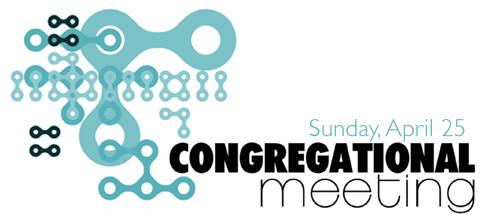 Session & Diaconate Updates & Congregational Meeting April 25, 2021